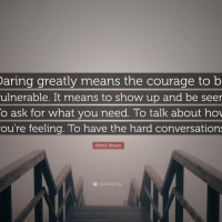 The courage to be vulnerable...