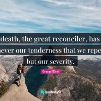 It is never our tenderness...